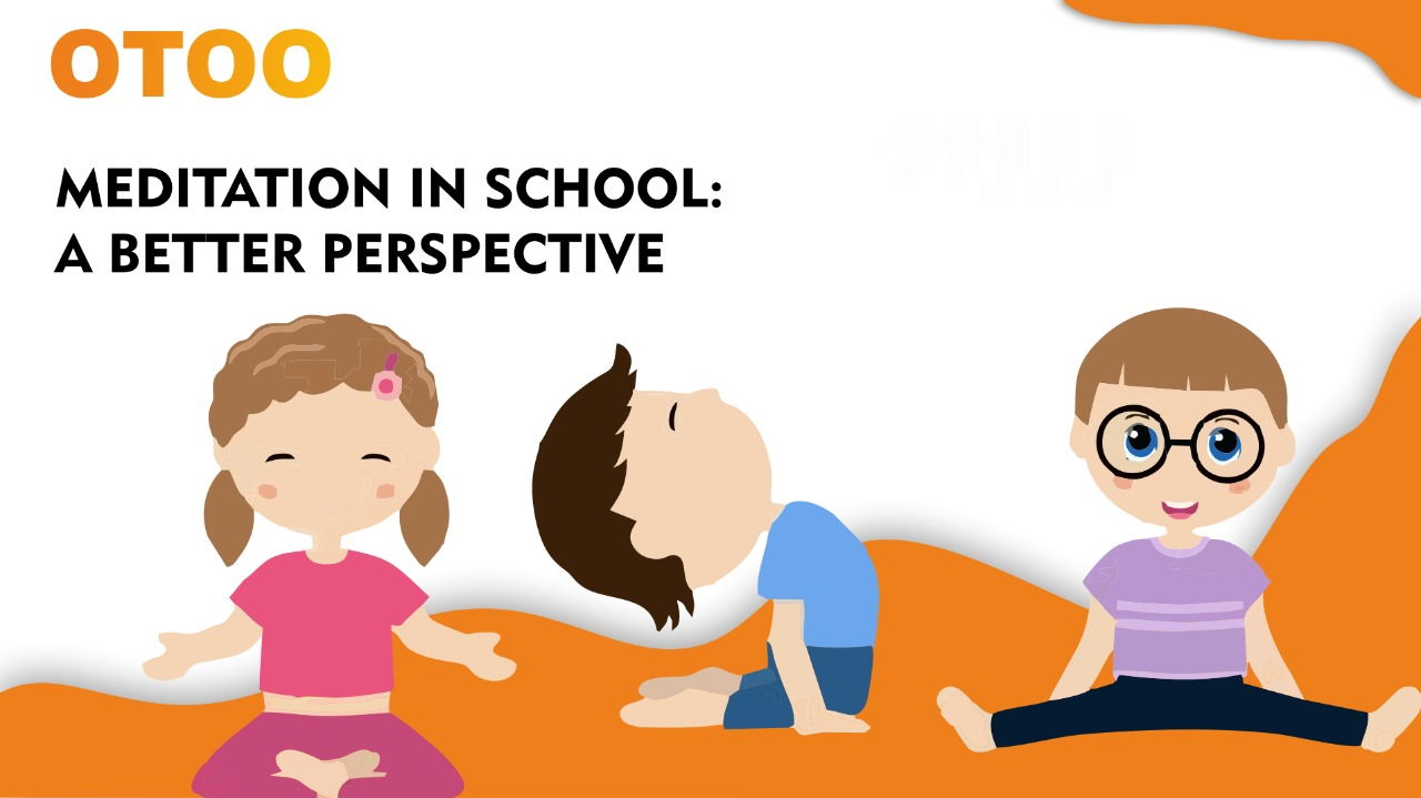 Meditation in Schools: A Better Perspective