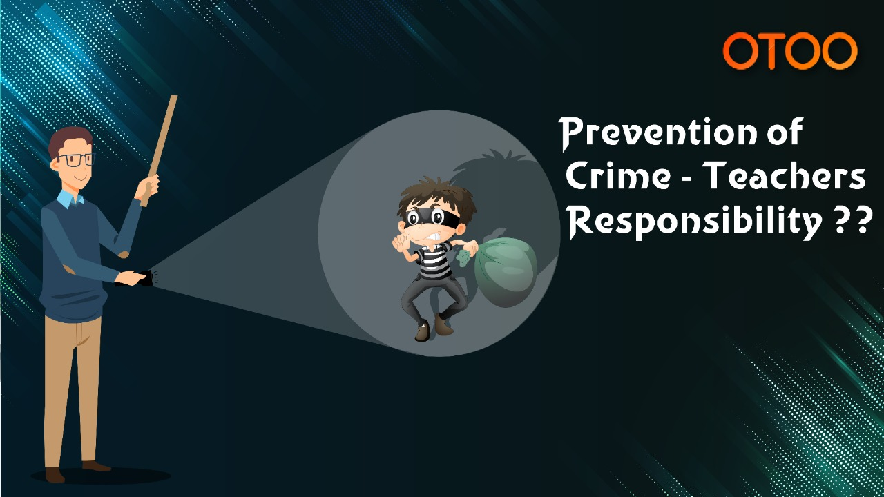 https://www.otootuitions.com/blog/wp-content/uploads/2020/01/Prvention-of-Crime-Teacher-Responsibility.jpeg