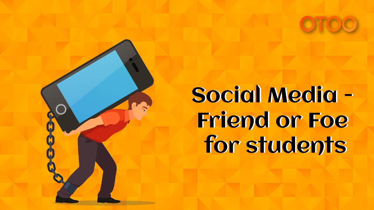 Social Media- Friend or Foe for Students