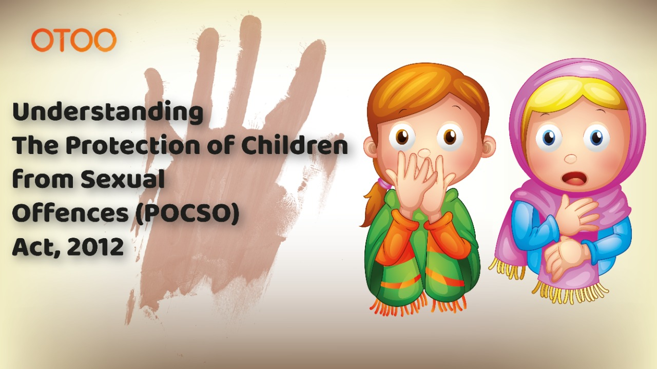 Understanding the Protection of Children from Sexual Offences (POSCO) Act, 2012